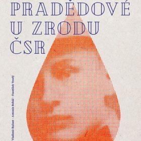 """Vydání knihy """"Naši pradědové u zrodu ČSR"""" ke 100. letům samostatné státnosti"""